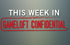 This Week in Gameloft Confidential